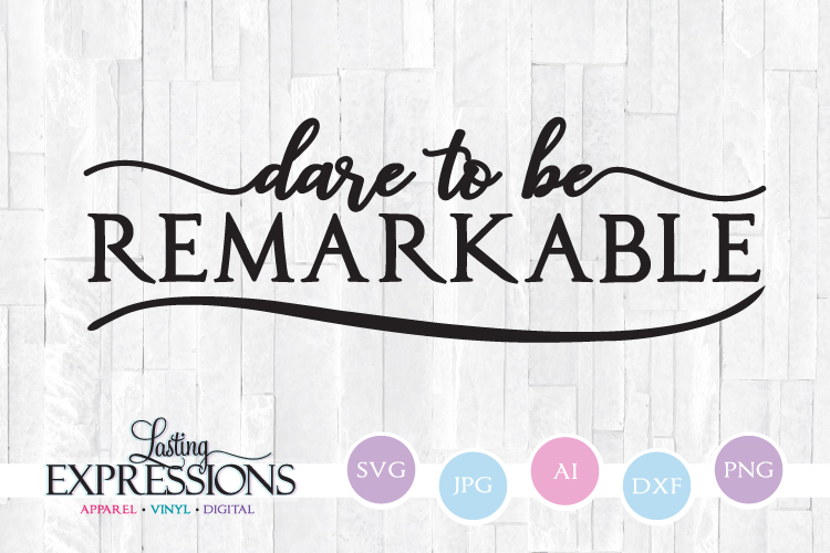 Dare to be Remarkable // Swash Swirl // SVG Quote Design example image 1