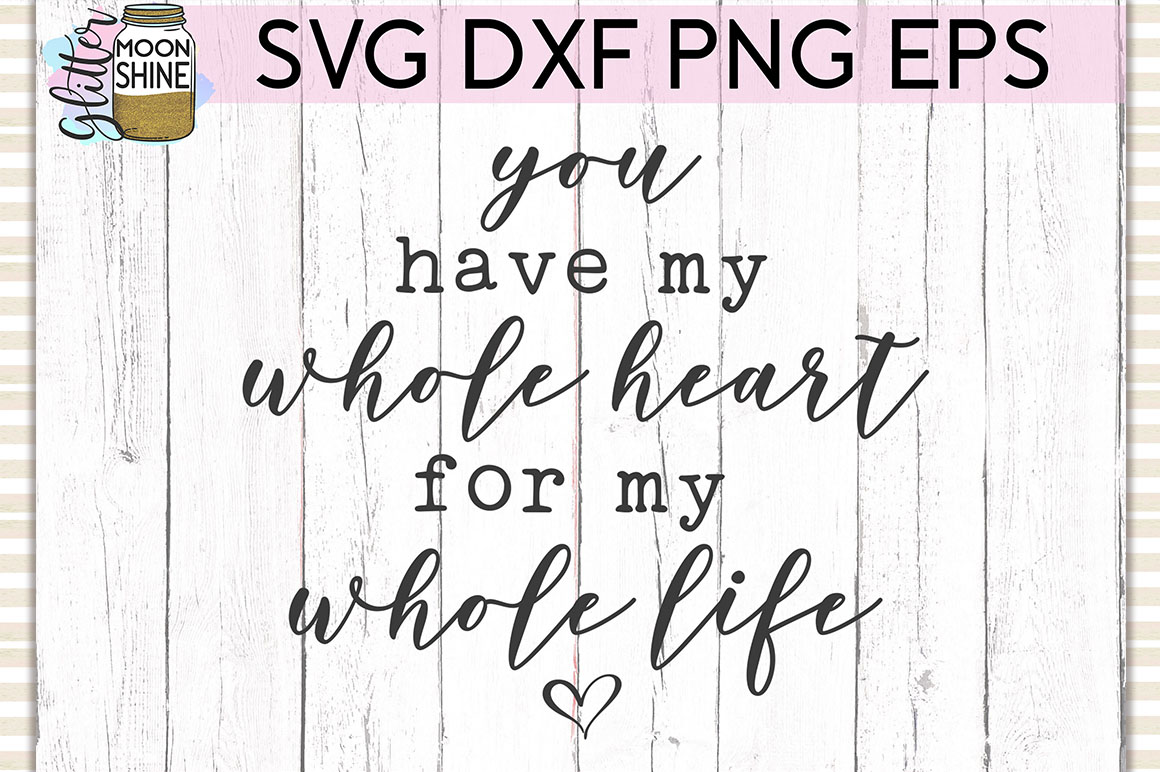 You Have My Whole Heart SVG DXF PNG EPS Cutting Files example image 1