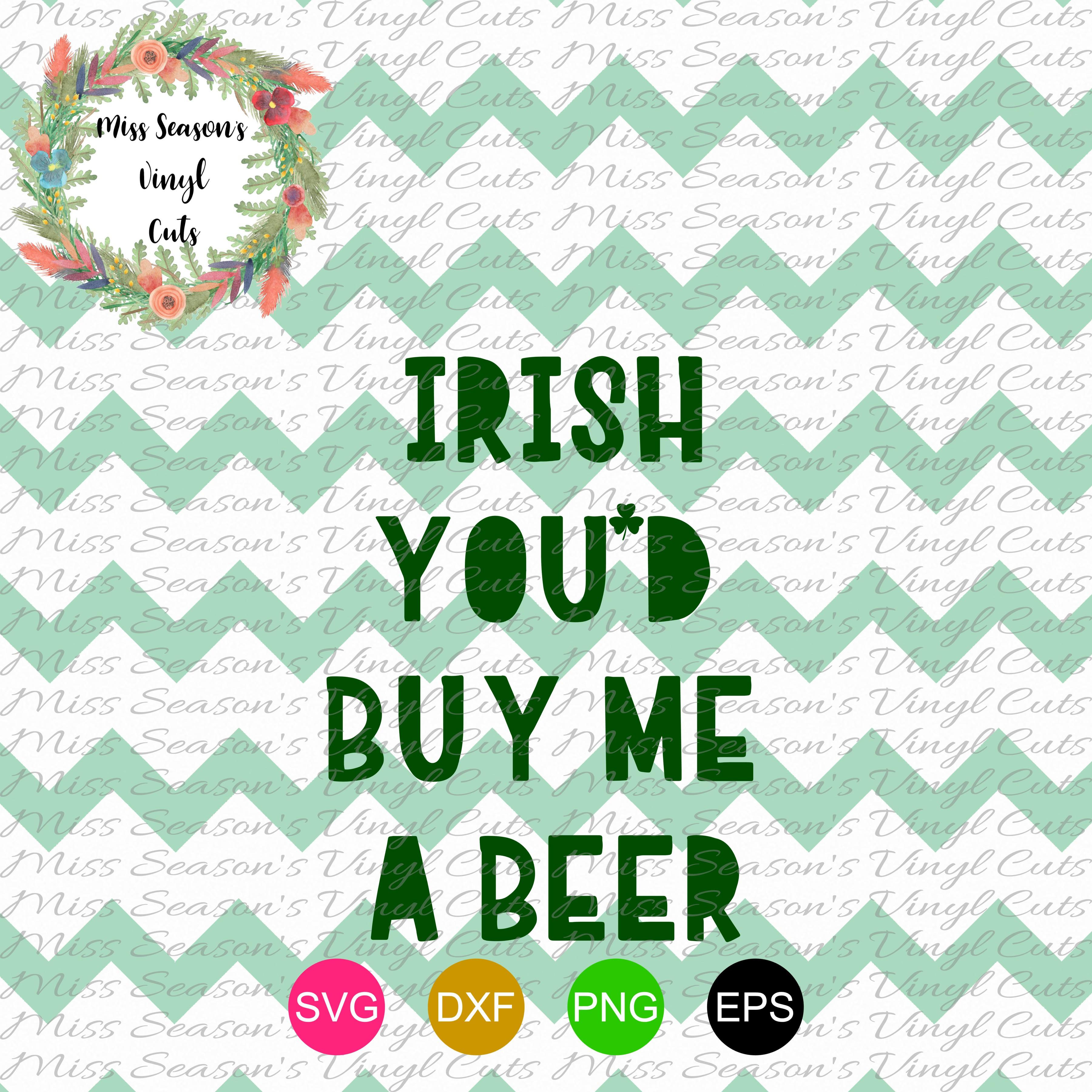 Irish Youd Buy Me a Beer SVG  example image 1