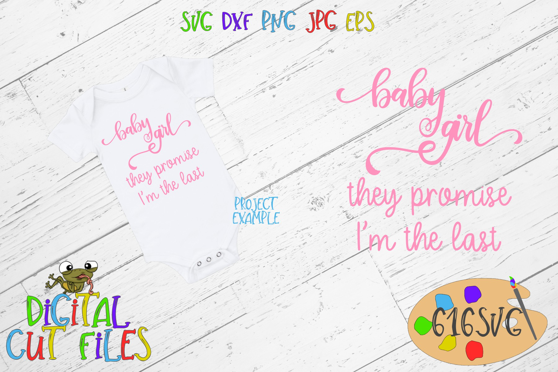 Baby Girl They Promise I'm The Last SVG example image 1