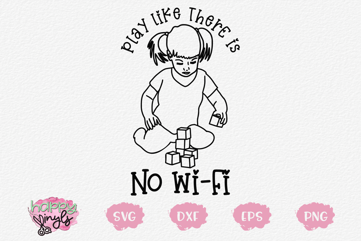 Play Like There Is No Wi-Fi- An Inspirational SVG example image 1