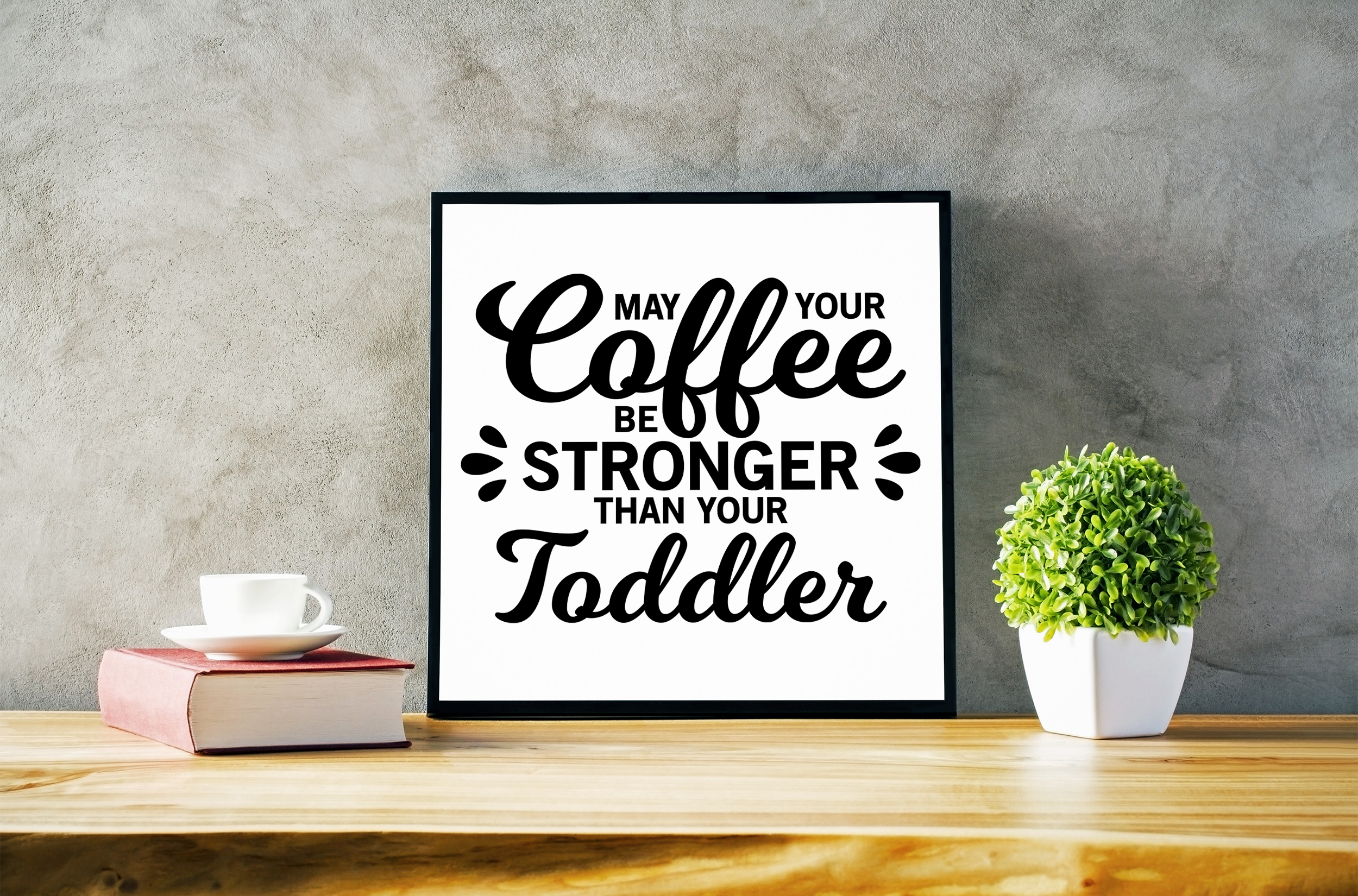 May coffee be stronger SVG example image 2