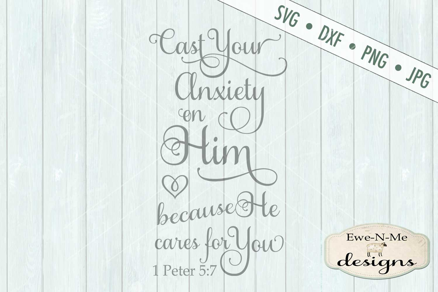 Cast Your Anxiety on Him 1 Peter 5 7 SVG DXF Cut File example image 2