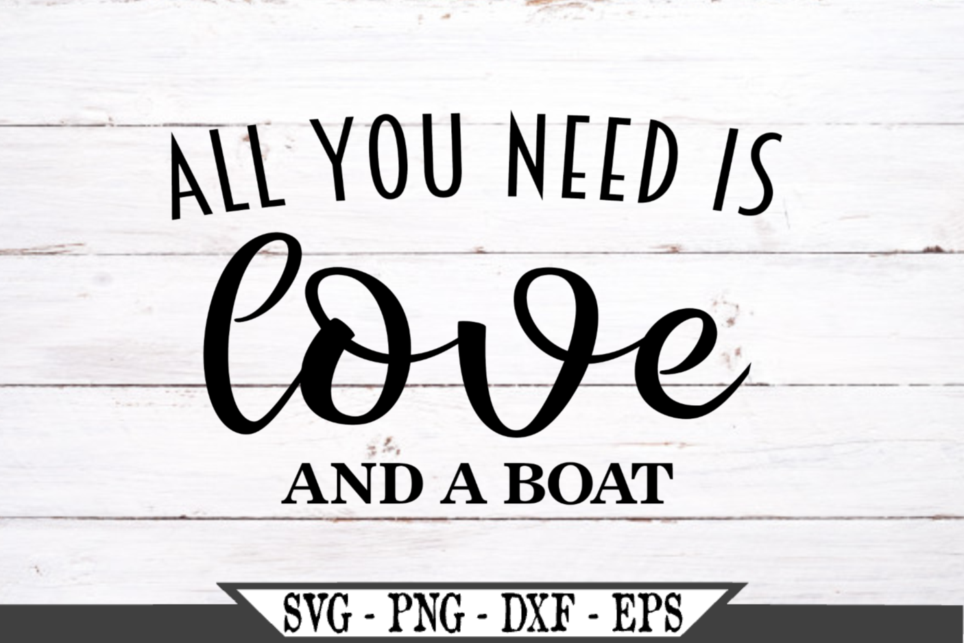All You Need Is Love And A Boat SVG example image 2