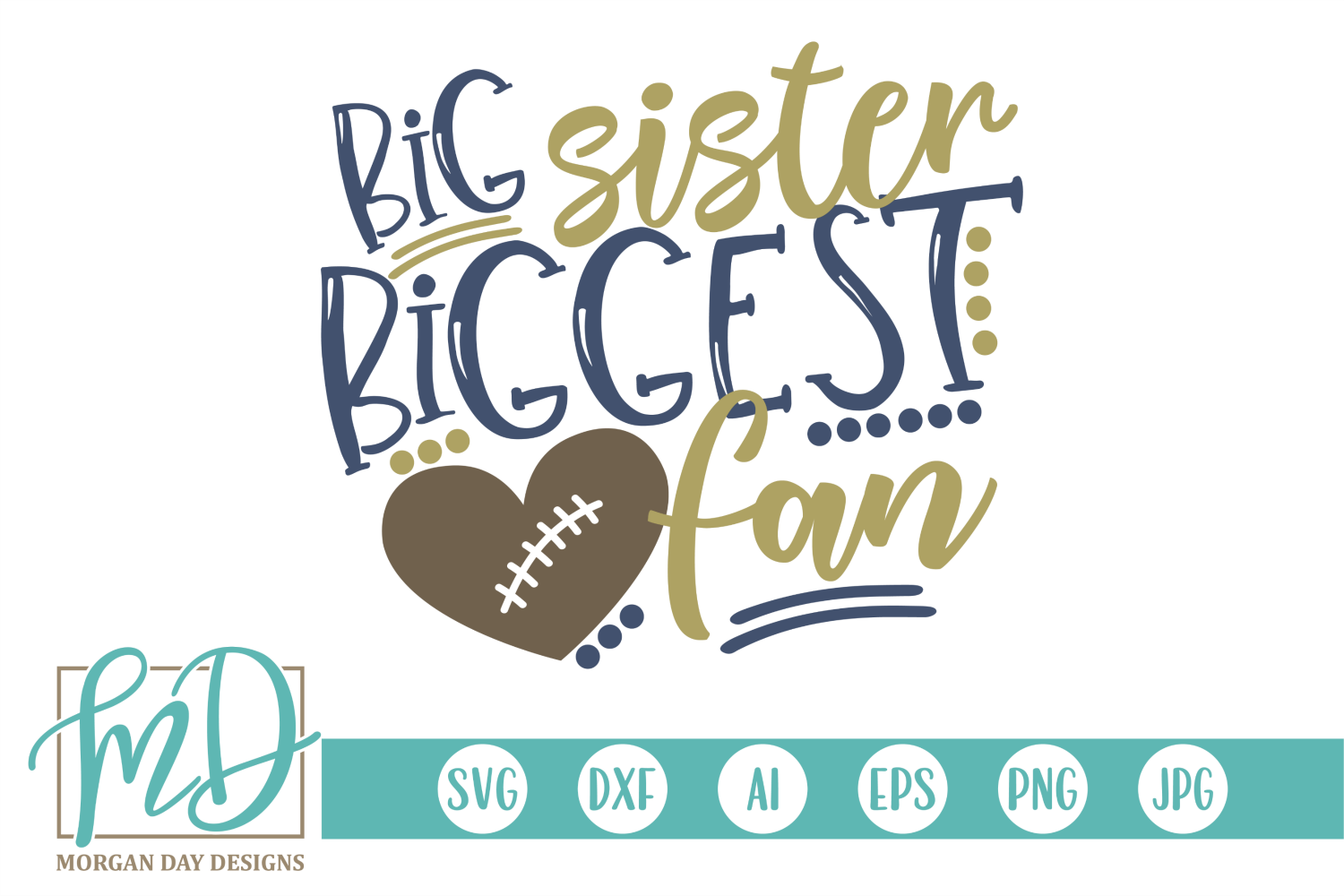 Football Sister - Big Sister Biggest Fan SVG example image 1