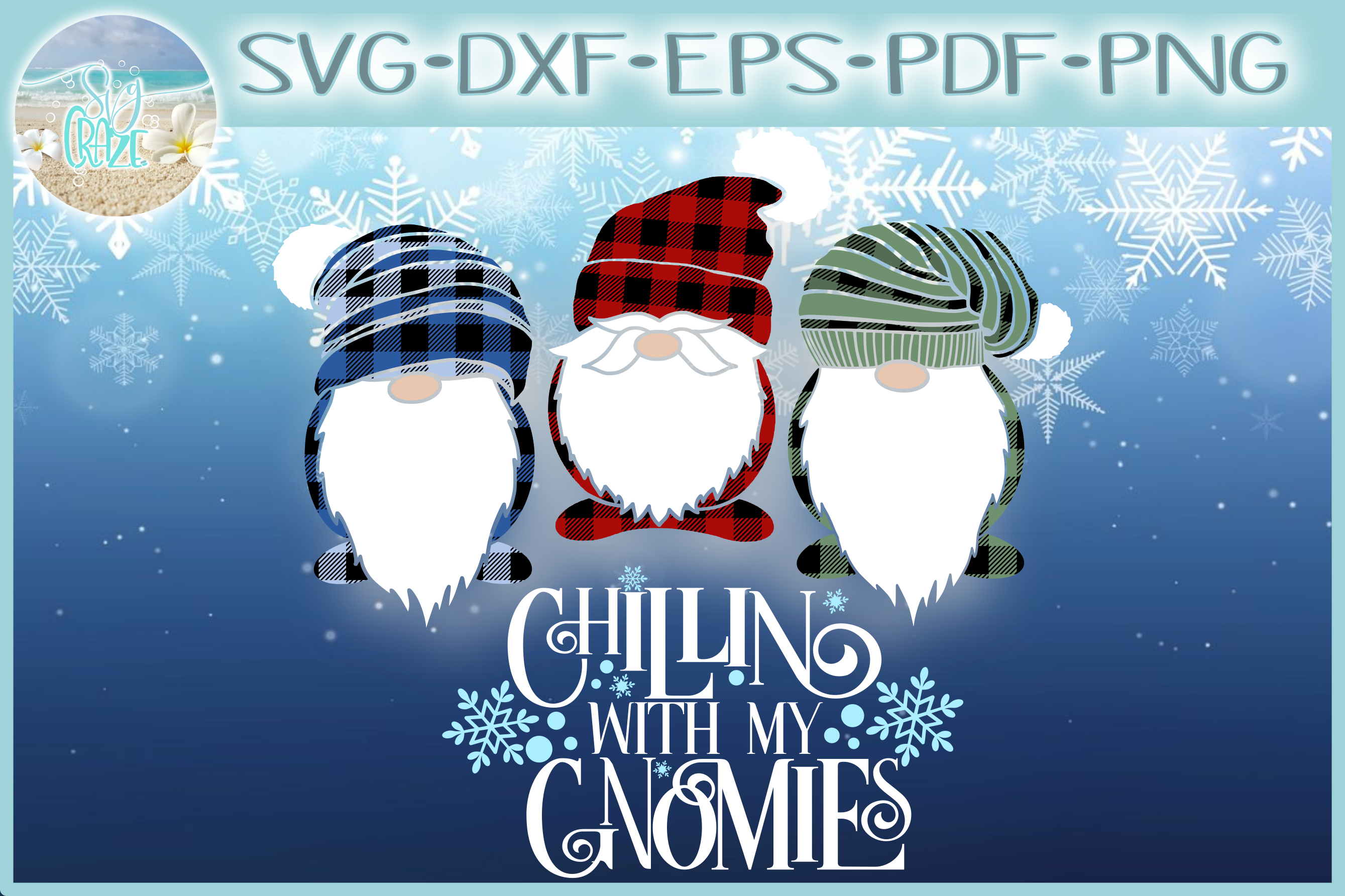 Chillin With My Gnomies Quote with Gnomes SVG example image 1