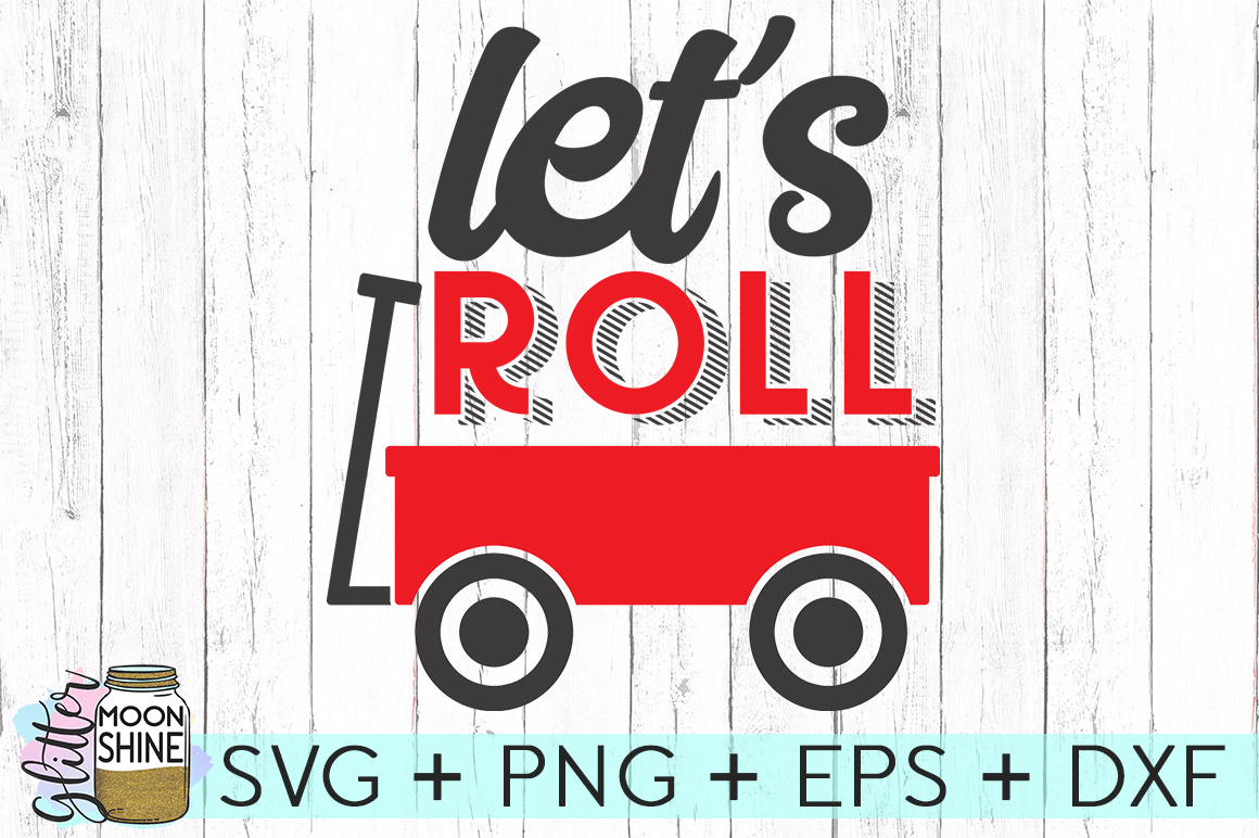Let's Roll SVG DXF PNG EPS Cutting Files example image 1