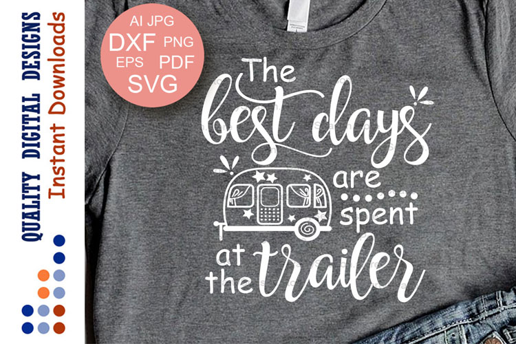 The best days are spent at the trailer svg files sayings example image 1