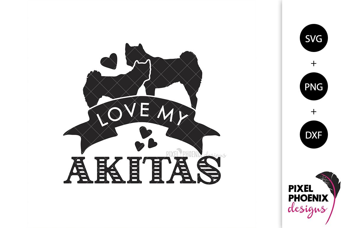 Love My Akitas SVG example image 2