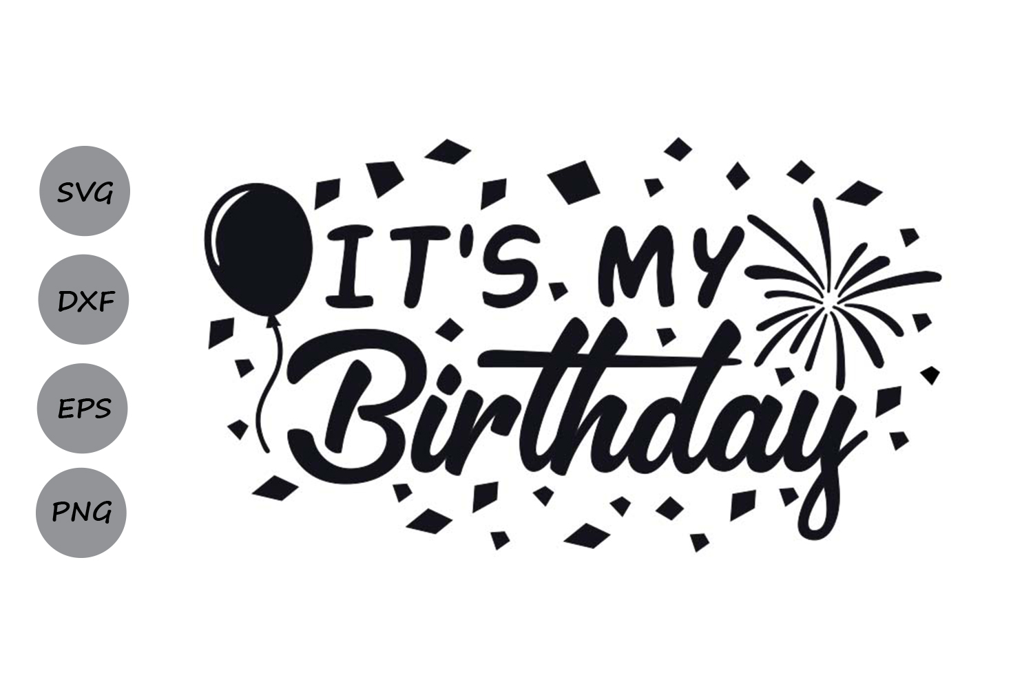 It's my birthday svg, birthday svg, birthday party svg. example image 1