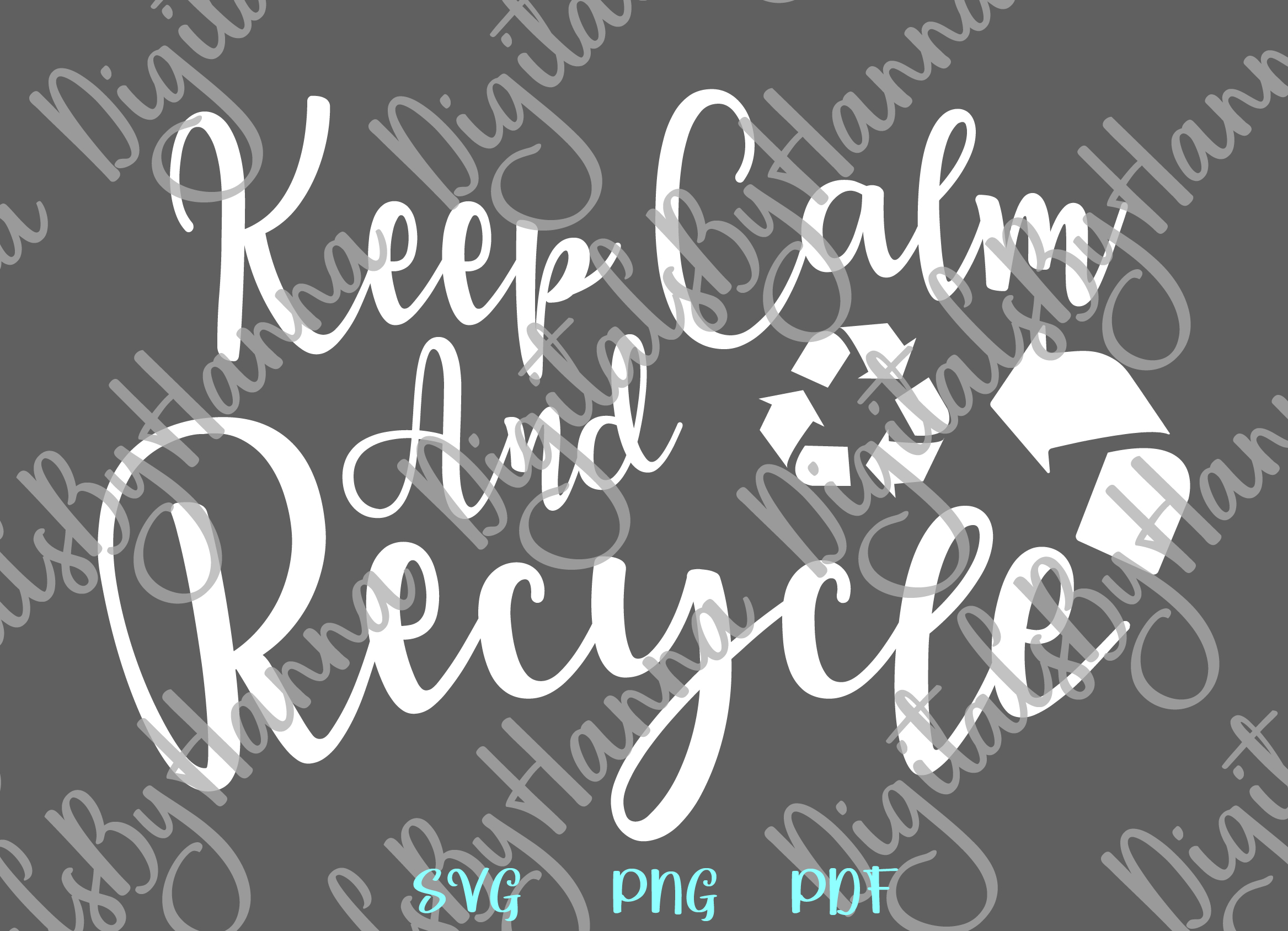 Keep Calm and Recycle Environment Motto Print & Cut PNG SVG example image 6