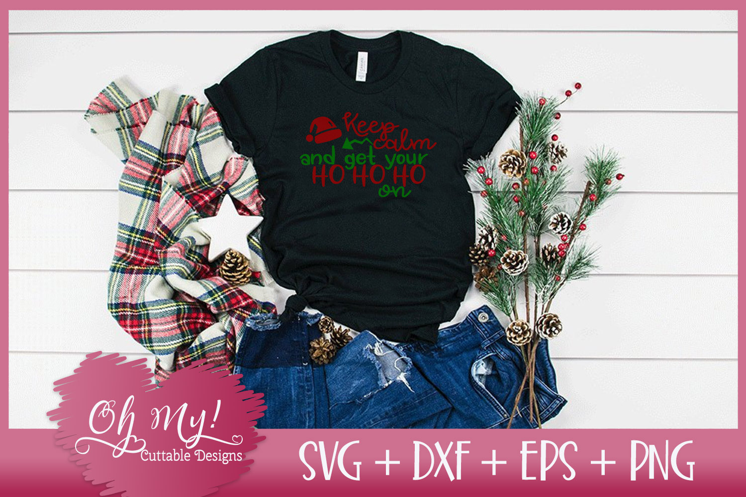 Keep Calm and Get Your Ho Ho Ho On - SVG EPS DXF PNG example image 2