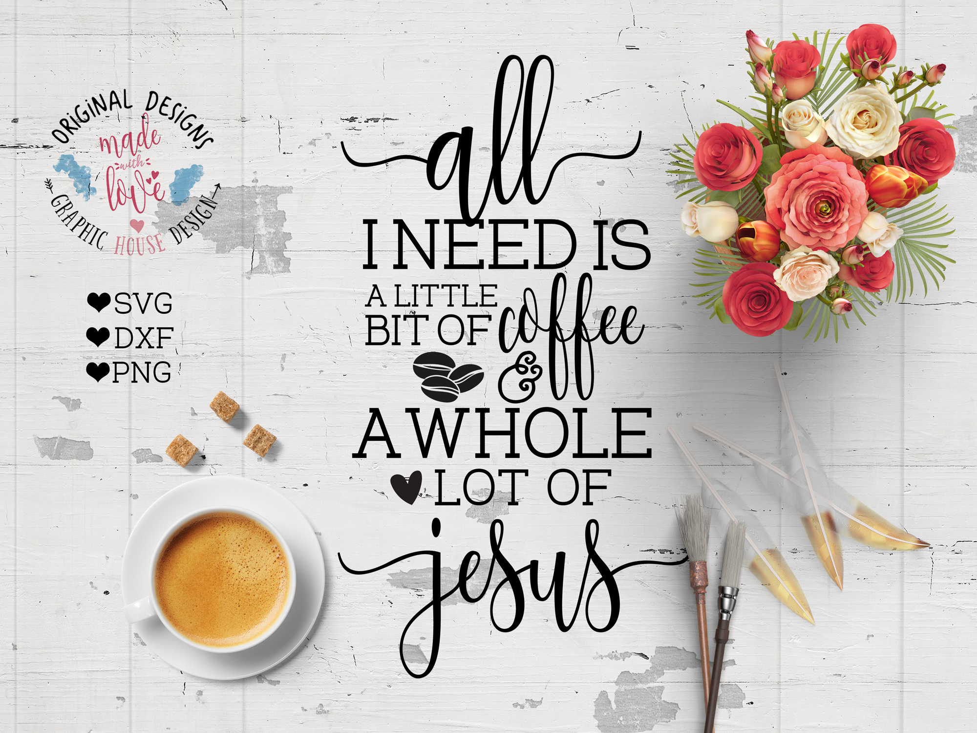 All I need is a little bit of coffee and a whole lot of Jesus Cutting File (SVG, DXF, PNG) example image 1