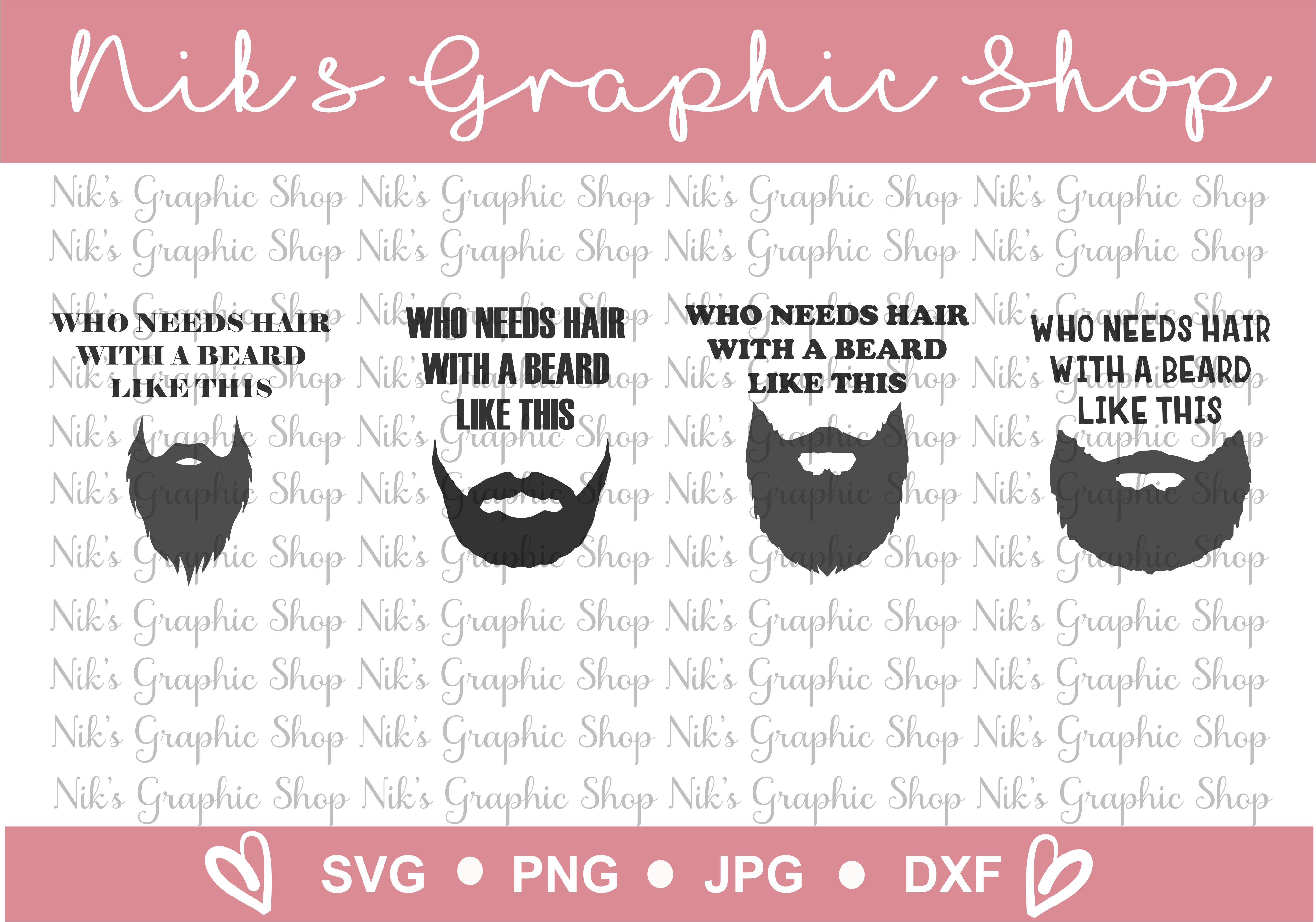 Beard SVG, Who needs hair, With a Beard like this, SVG, PNG, Cut files, Cricut, Silhouette, Funny Svg, Gift Ideas example image 1