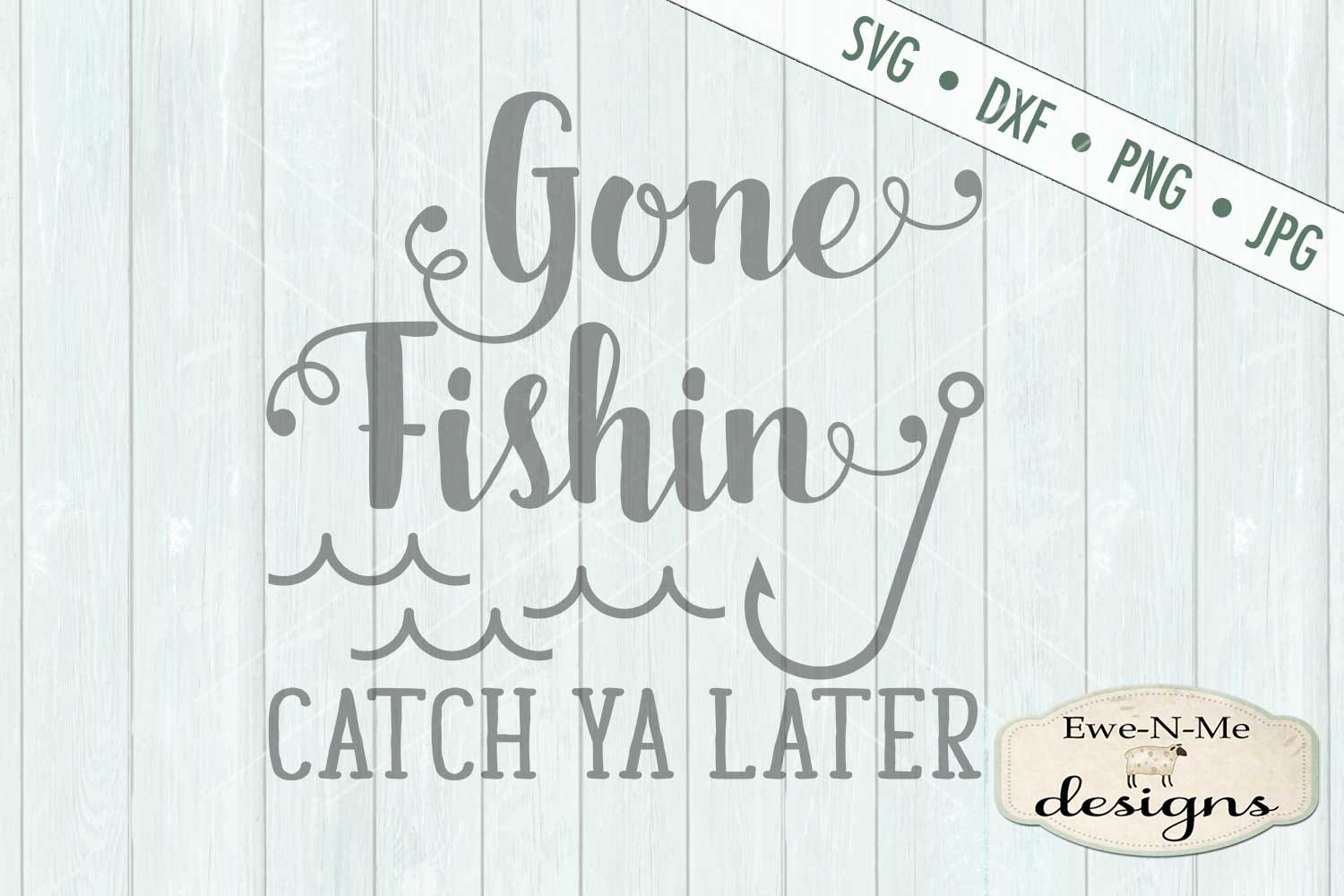 Gone Fishin Catch Ya Later SVG DXF Files example image 2