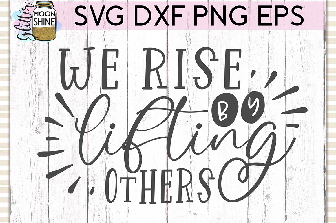 We Rise By Lifting Others SVG DXF PNG EPS Cutting Files example image 1