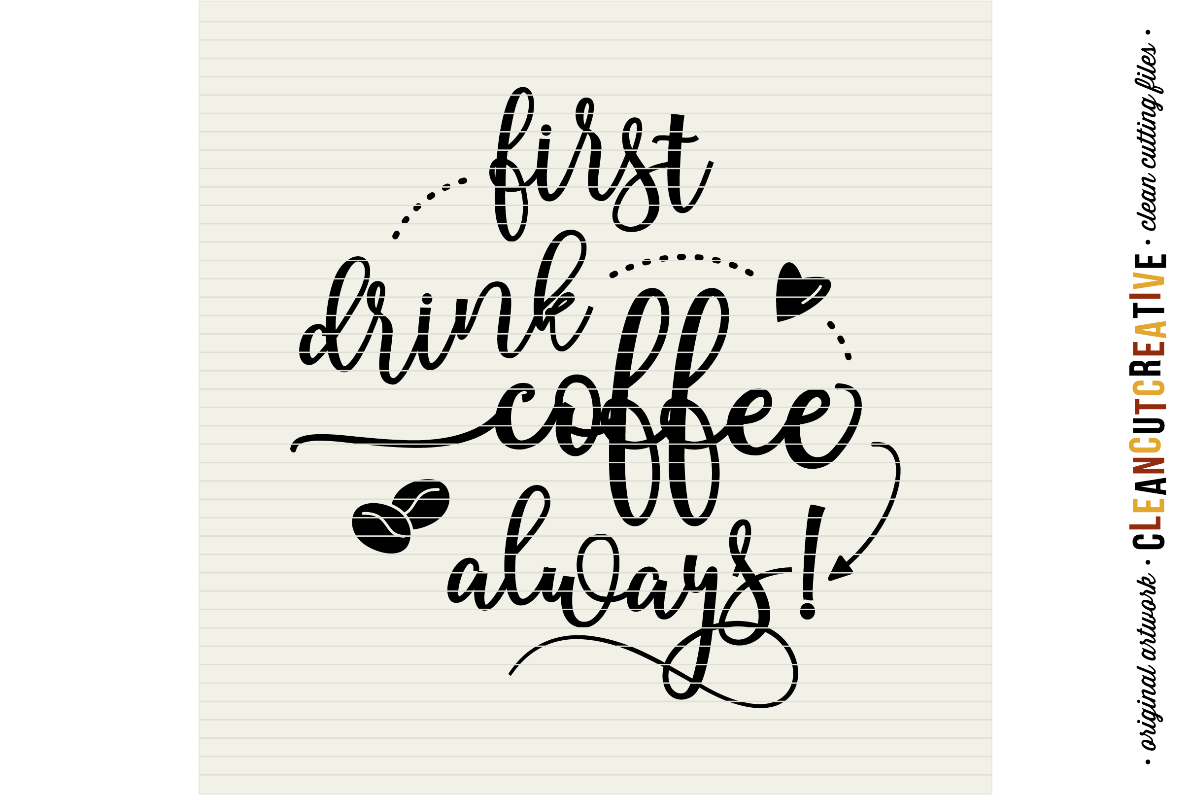 FIRST DRINK COFFEE - ALWAYS! - funny quote - SVG DXF EPS PNG- Cricut and Silhouette - clean cutting files example image 3