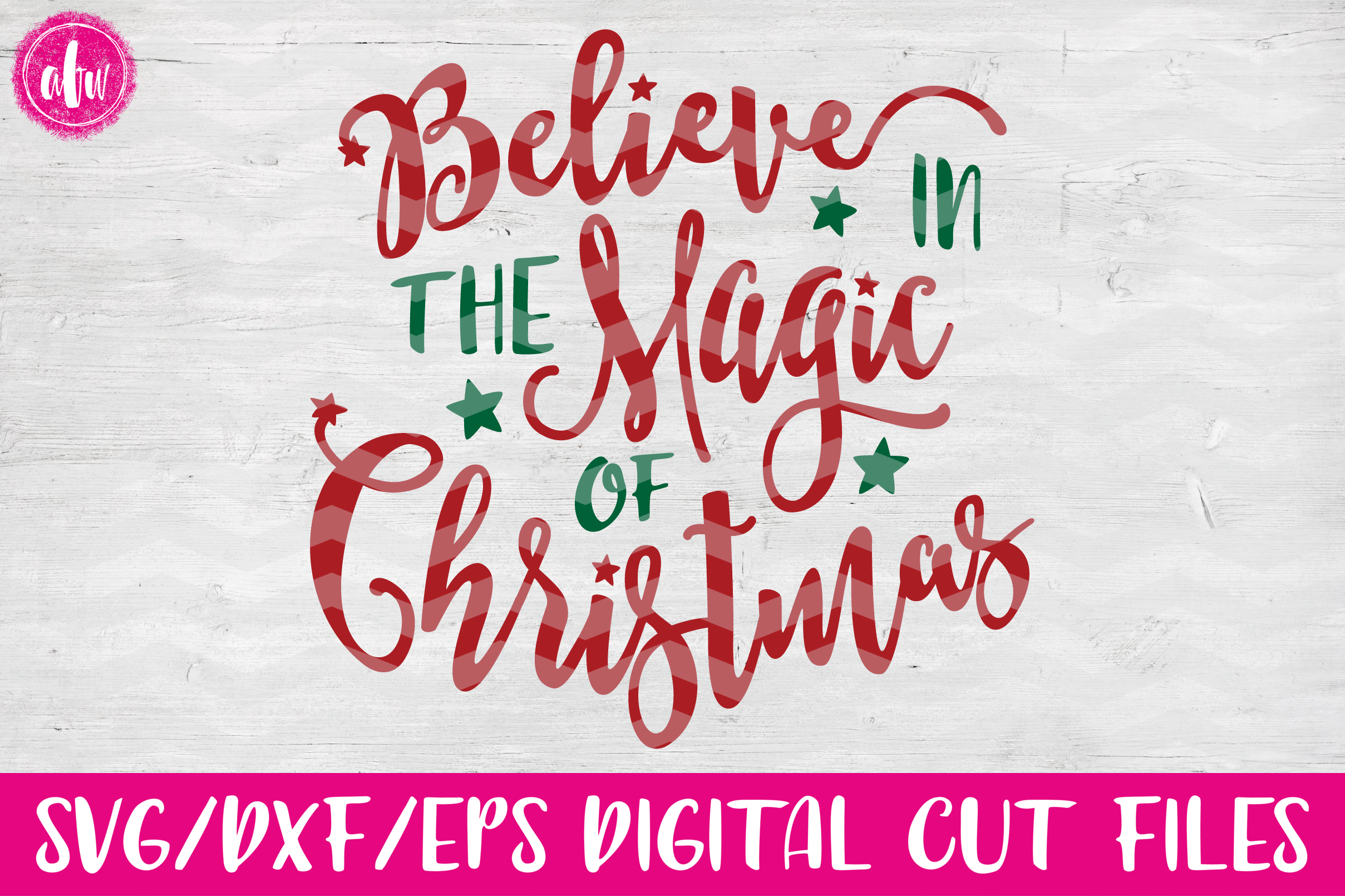 Believe in the Magic of Christmas - SVG, DXF, EPS Cut Files example image 1
