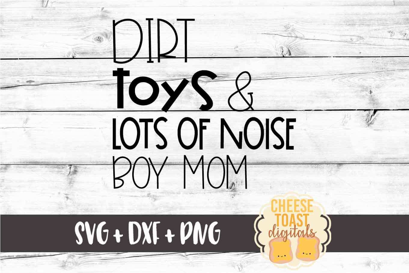 Dirt Toys & Lots of Noise Boy Mom - Funny Mom SVG PNG DXF example image 2