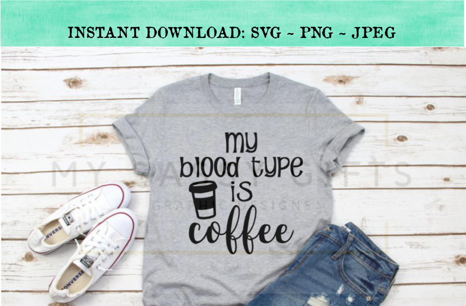 Funny My Blood Type Is Coffee SVG Design example image 2