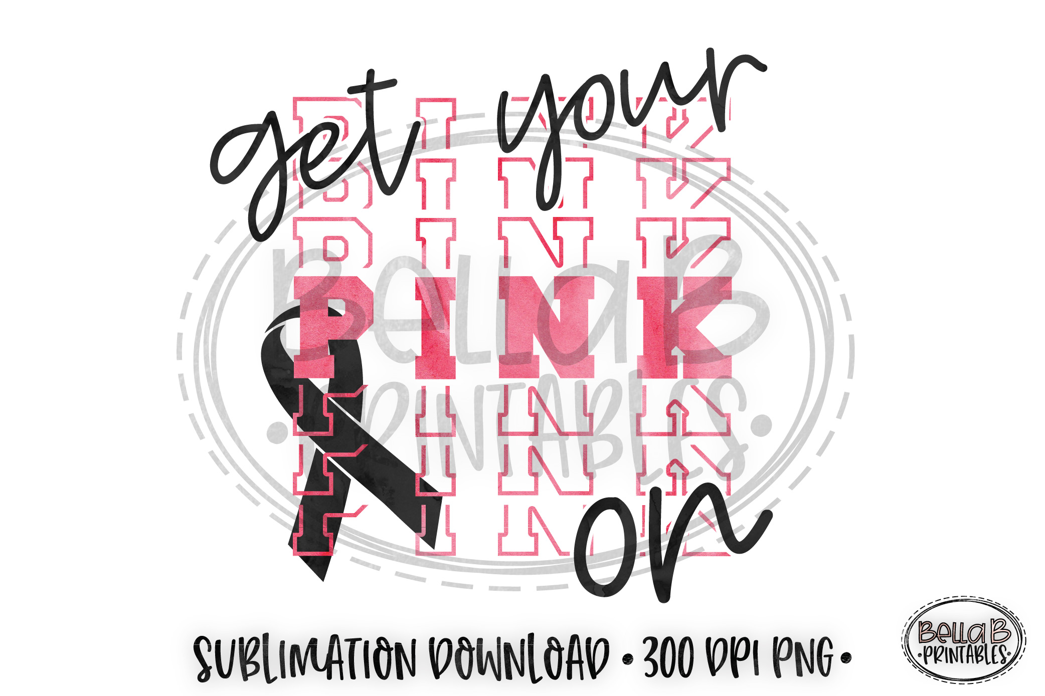 Breast Cancer Sublimation Design, Get Your Pink On, Ribbon example image 1