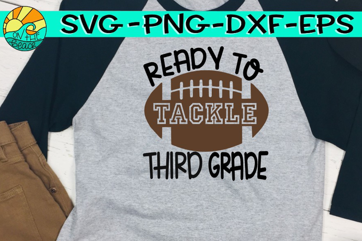 Ready To Tackle Third Grade - Football - Svg Png Eps Dxf example image 1