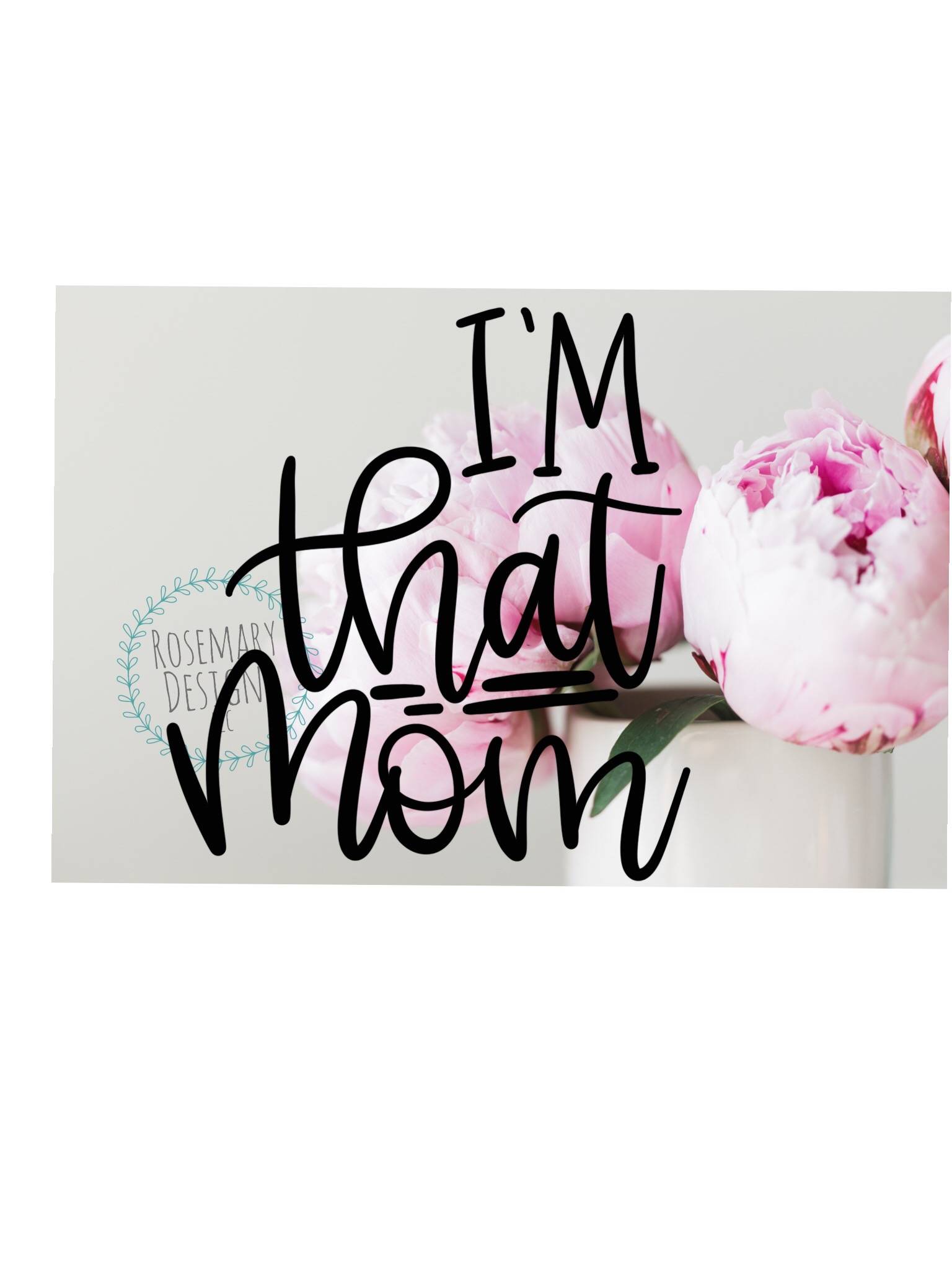 I'm That Mom - Hand Lettered SVG example image 1
