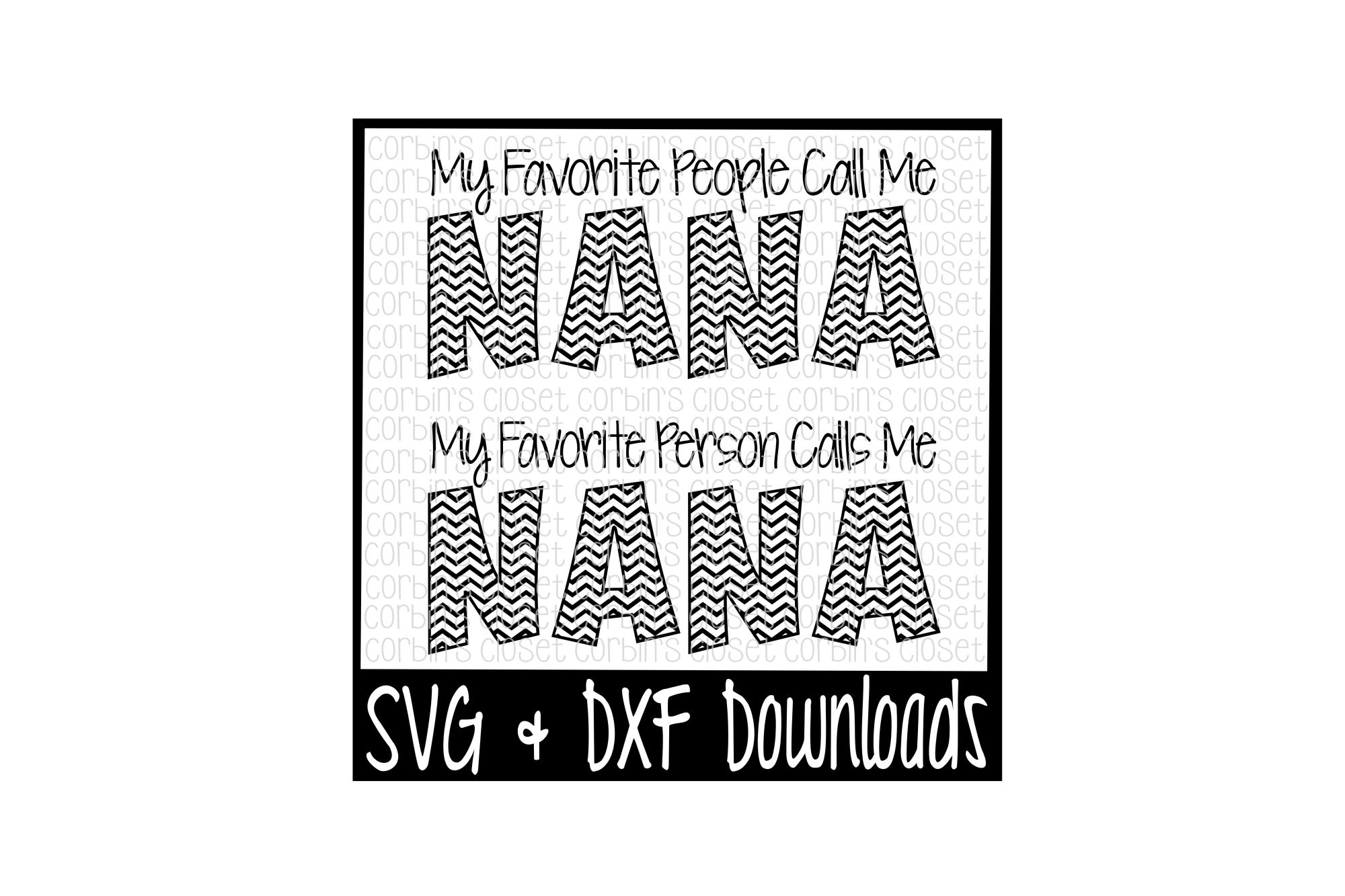 Nana SVG * My Favorite People Call Me Nana * My Favorite Person Calls Me Nana Cut File example image 1
