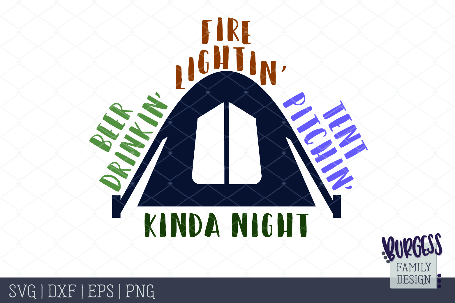Beer drinkin' Fire burnin' tent pitchin kinda night   SVG DX example image 2