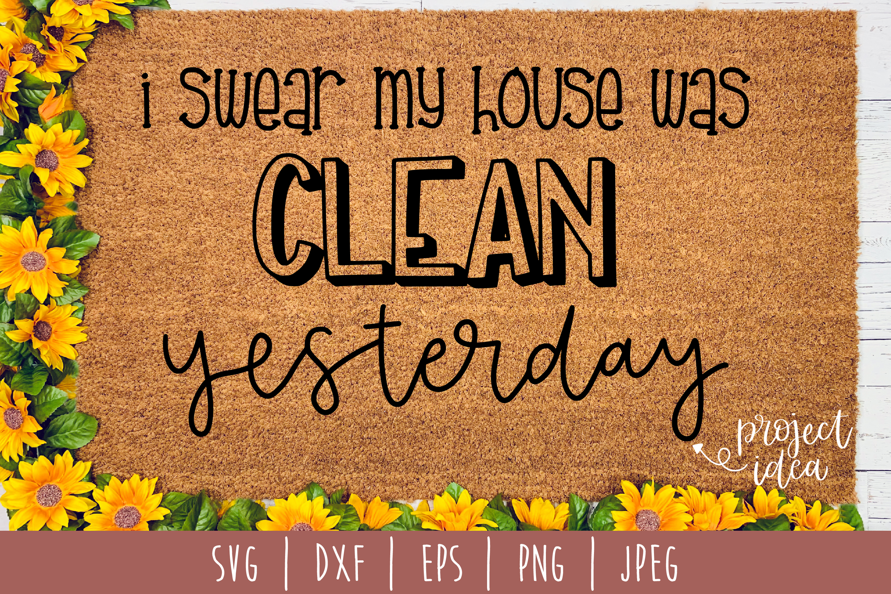 I Swear My House Was Clean Doormat SVG, DXF, EPS, PNG JPEG example image 1