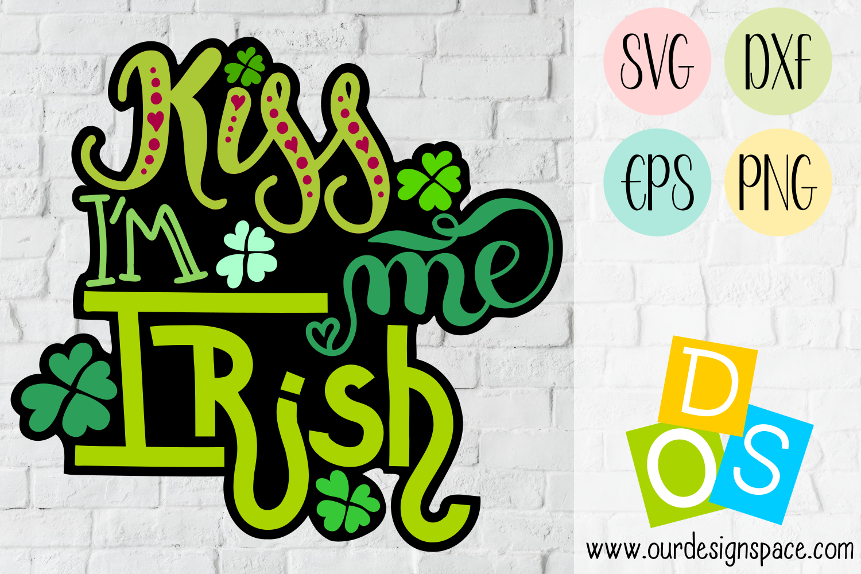 Kiss Me I'm Irish SVG, DXF, EPS, PNG file example image 1