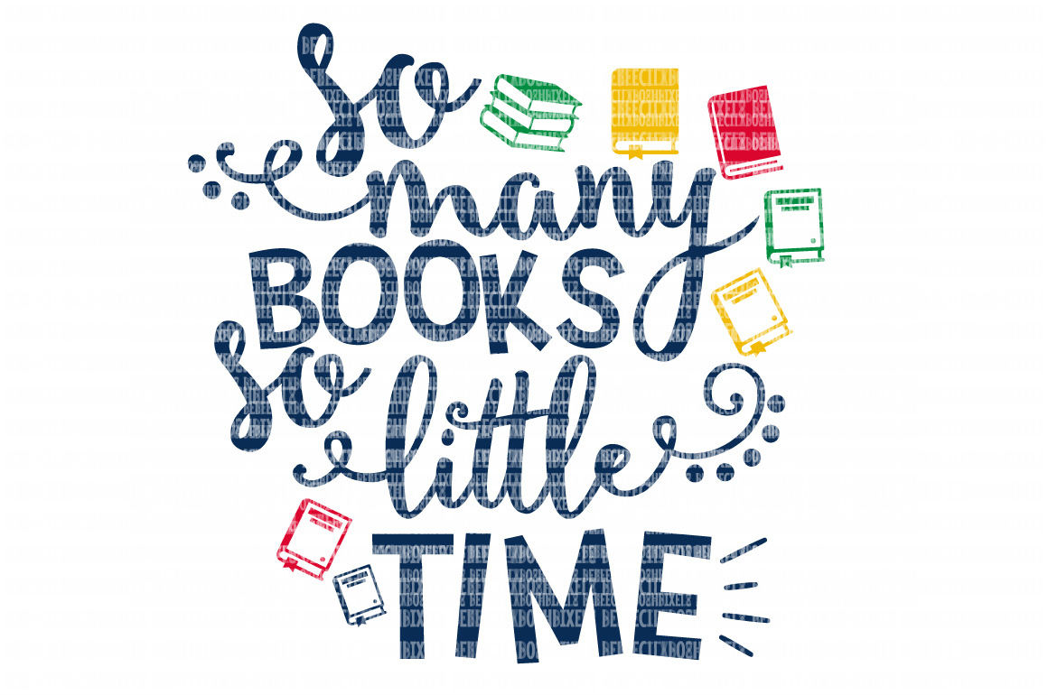 So Many Books So Little Time, Reading SVG, DXF, Clipart example image 1