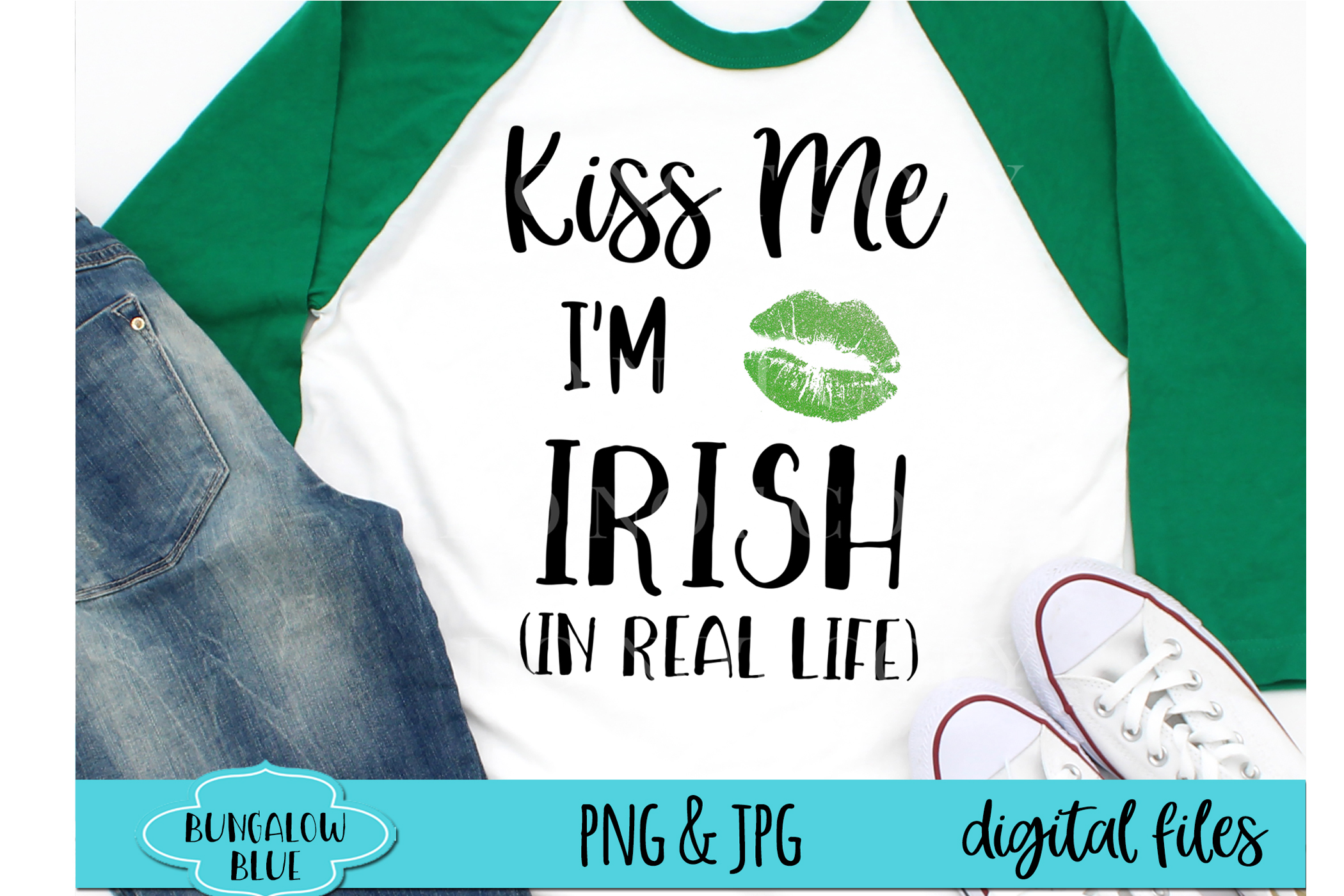 Kiss Me I'm Irish In Real Life St. Patrick's Day Download example image 1