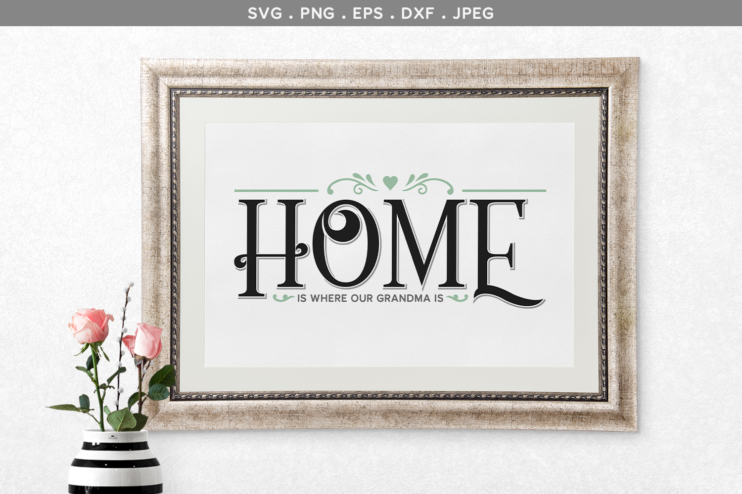 Home is Where Our Grandma is - svg & printable example image 1