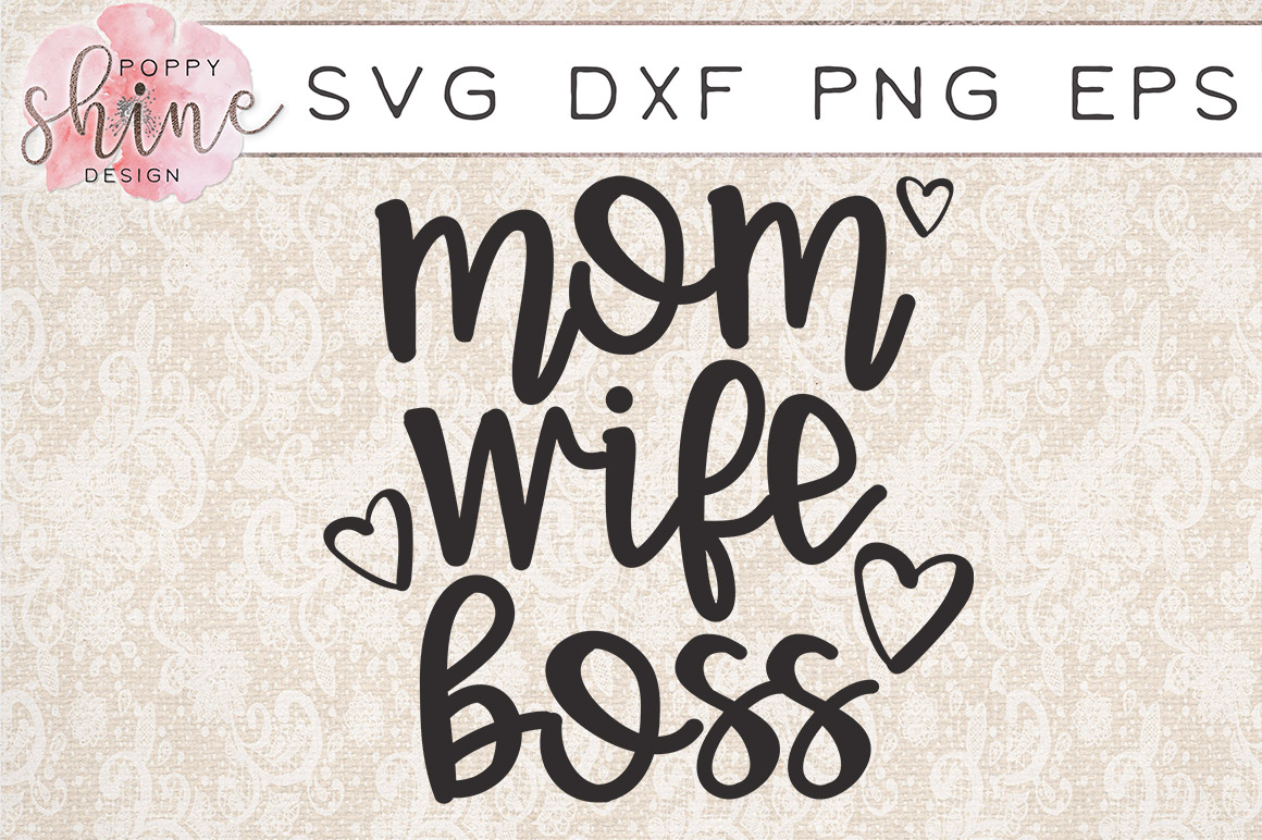 Mom Wife Boss SVG PNG EPS DXF Cutting Files example image 1