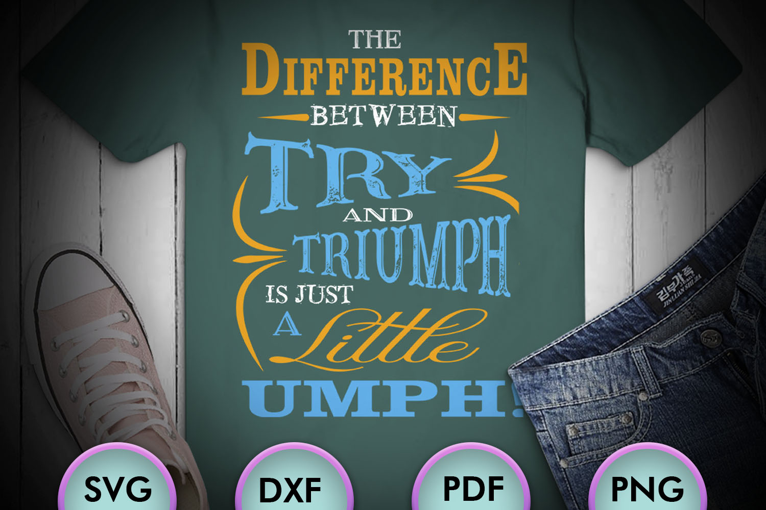 The Difference Between Try And Triumph Is Just a Little Umph example image 1