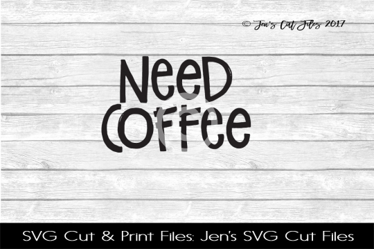Need Coffee SVG Cut File example image 1