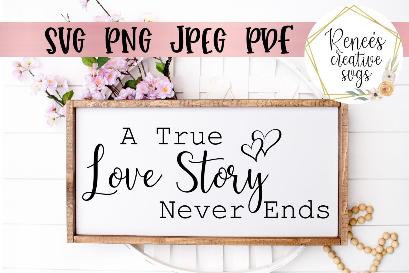 A true love story never ends Wedding Quotes   SVG Cut File example image 1