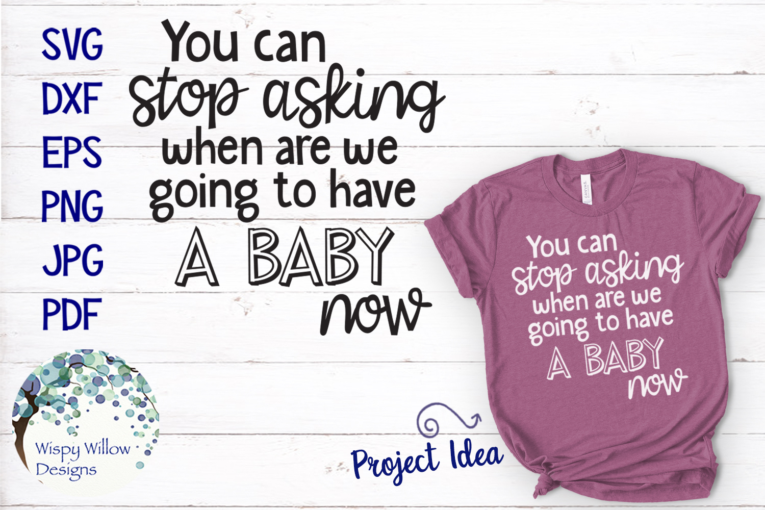 You Can Stop Asking When We Are Having A Baby Now SVG example image 1