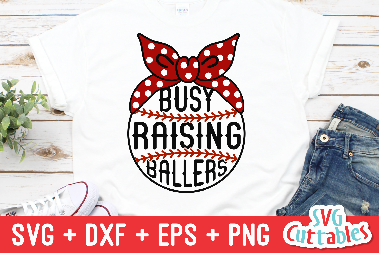 Busy Raising Ballers   Baseball   Softball SVG Cut File example image 1
