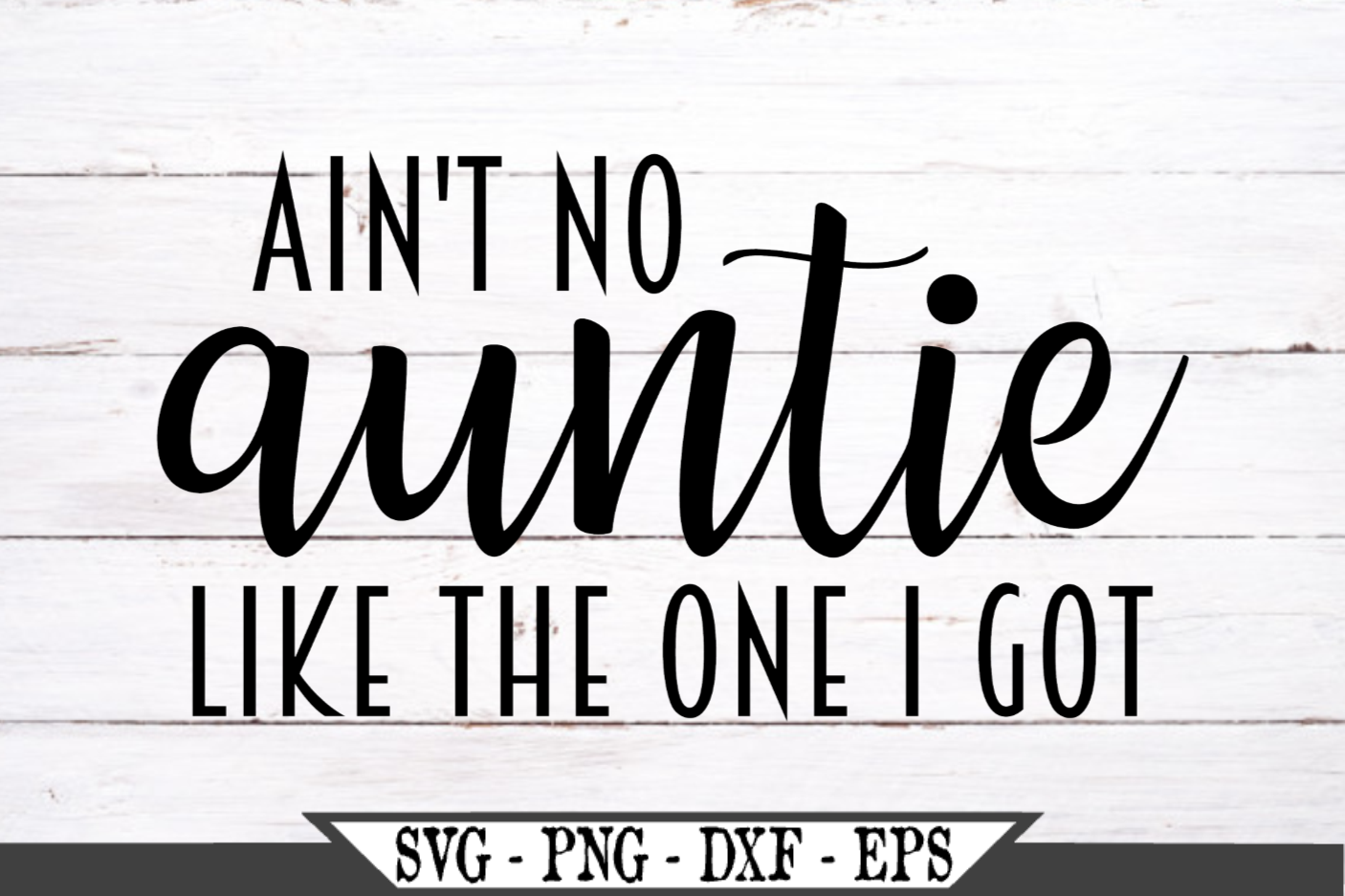 Ain't No Auntie Like The One I Got SVG example image 2