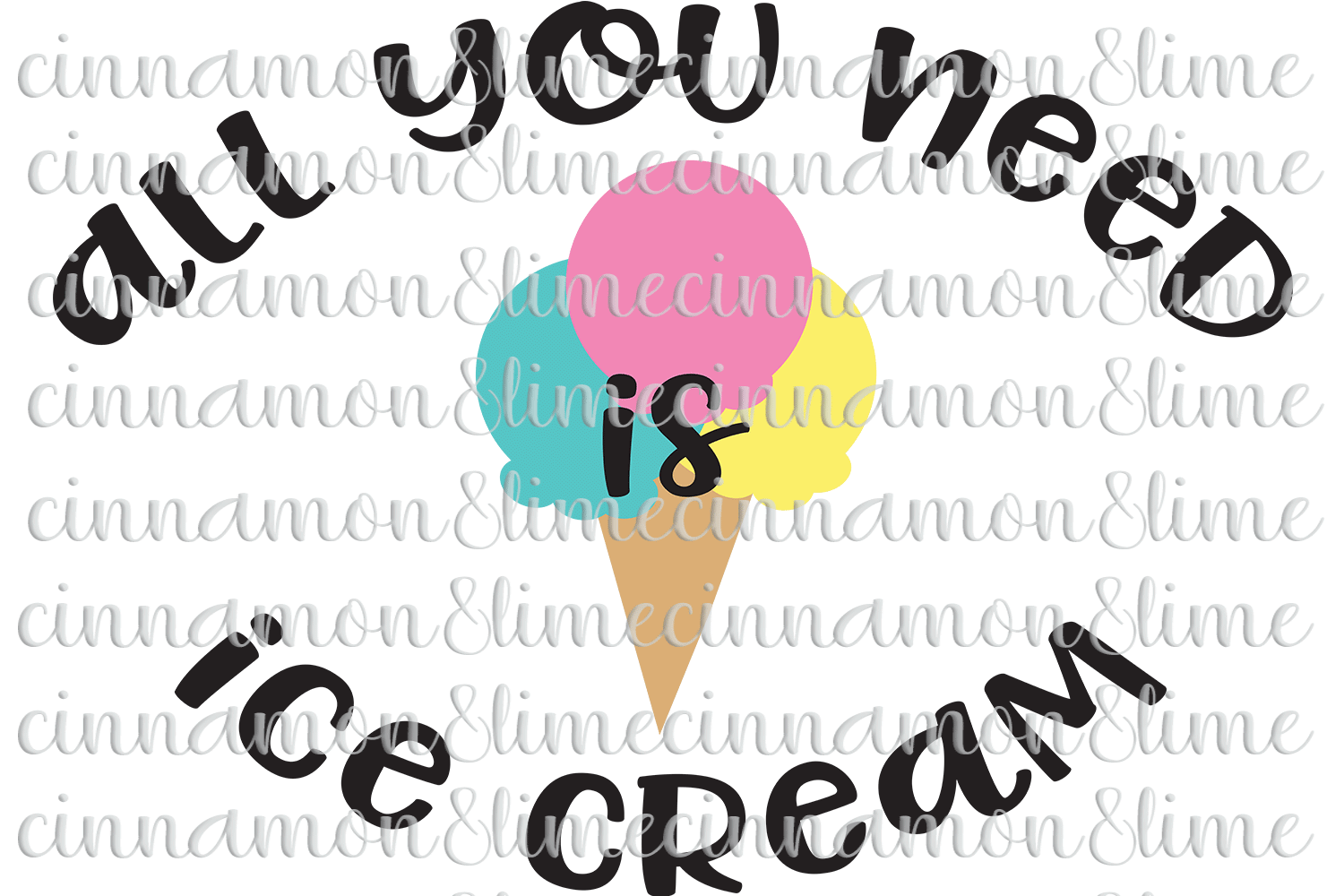 All You Need is Ice Cream SVG example image 1