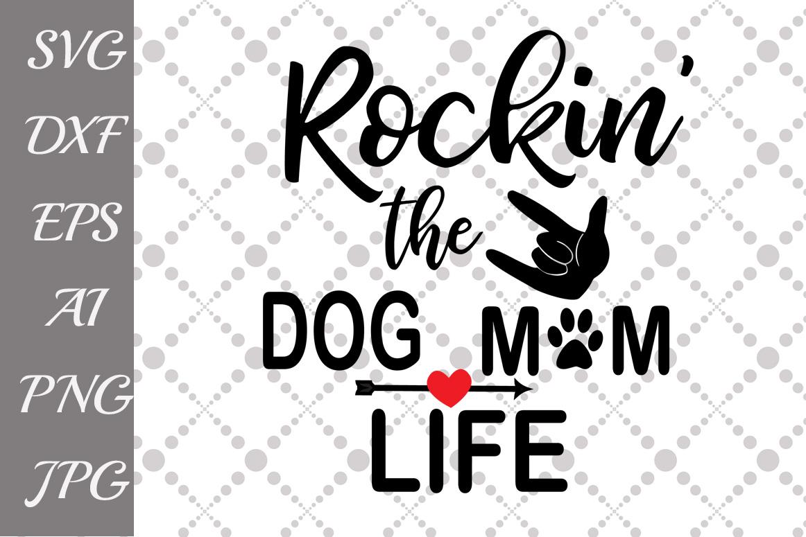 Rockin' the Dog Mom Life Svg example image 1