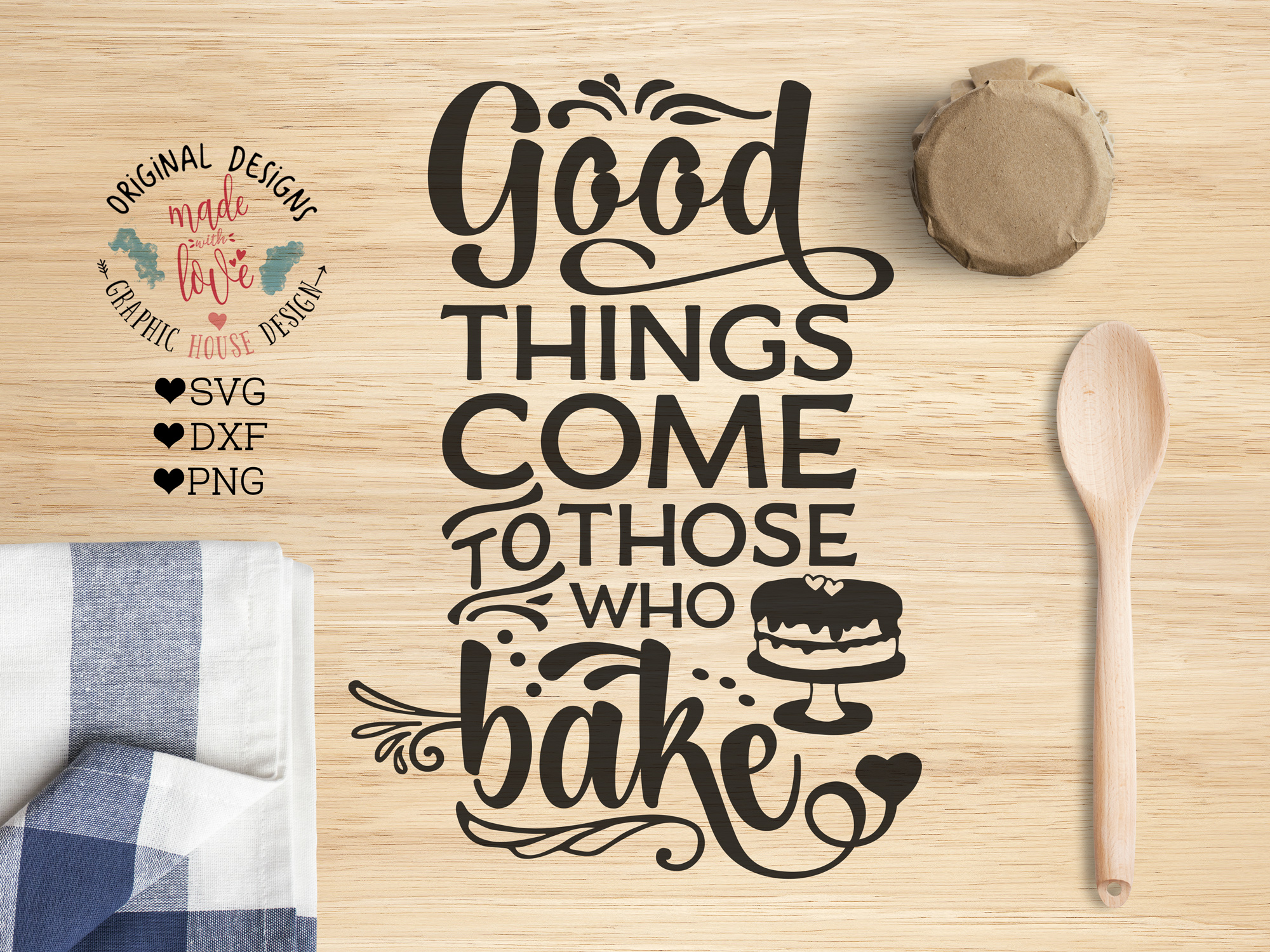 Good Things Come To Those that Bake Cutting File (SVG, DXF, PNG) example image 1