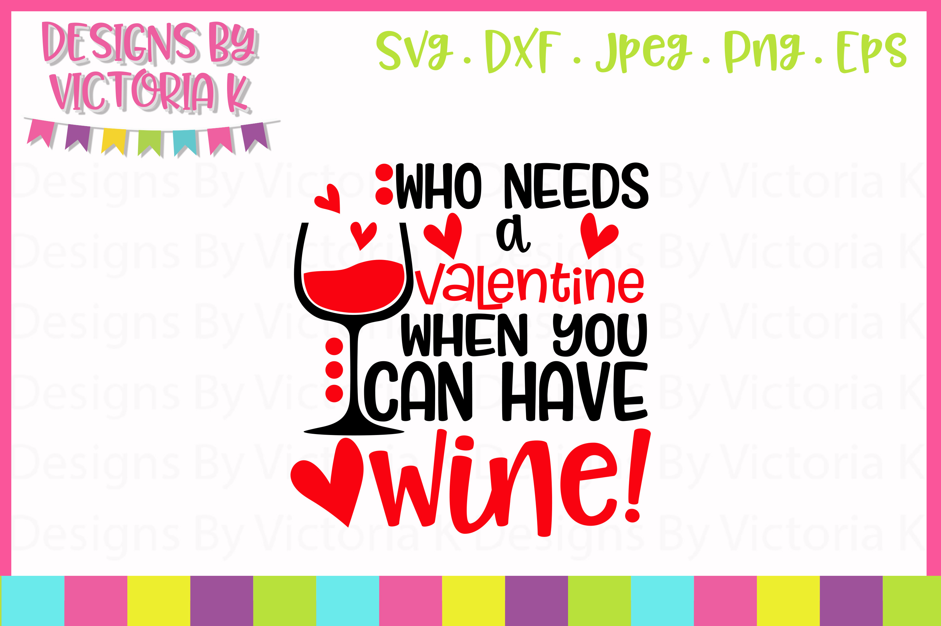 Who needs a Valentine when you have wine SVG Cut File example image 1