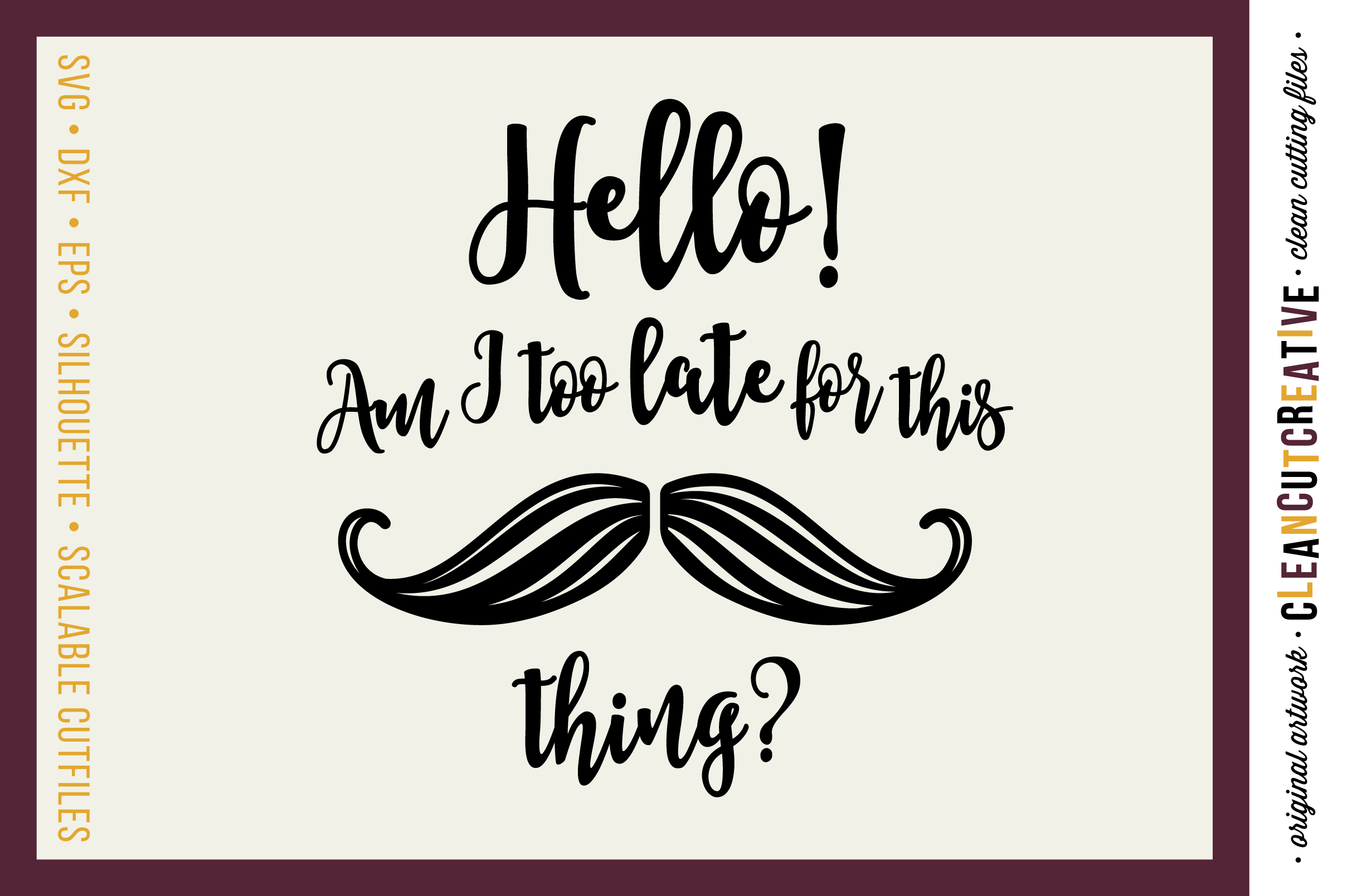 Late for this Mustache Thing? - newborn baby onesie design - SVG DXF EPS PNG - Cricut and Silhouette - clean cutting files example image 1