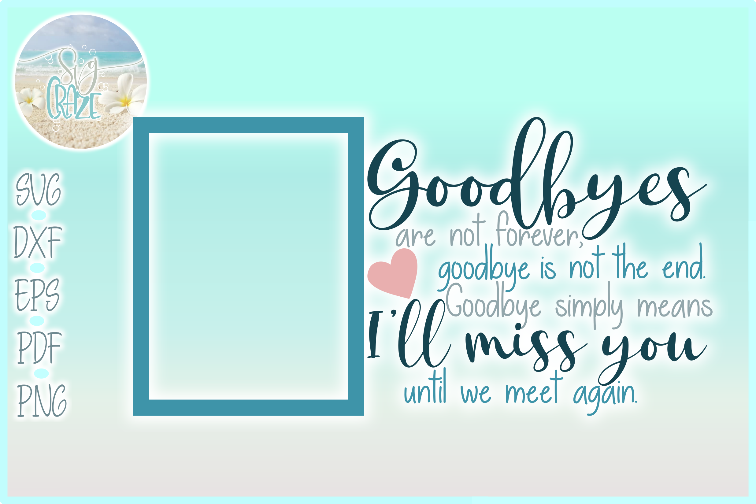 Goodbyes Are Not Forever I'll Miss You Until We Meet Again example image 1