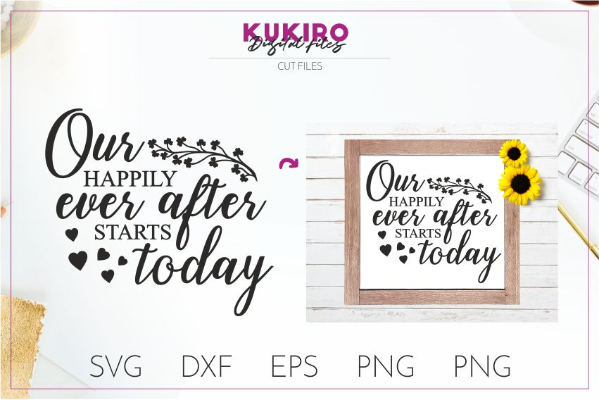 Our happily ever after starts today - Wedding SVG cut file example image 1