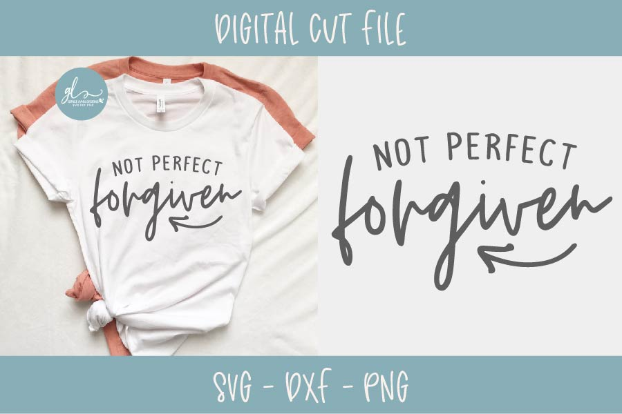 Not Perfect Forgiven - Digital Cut File - SVG, DXF & PNG example image 1