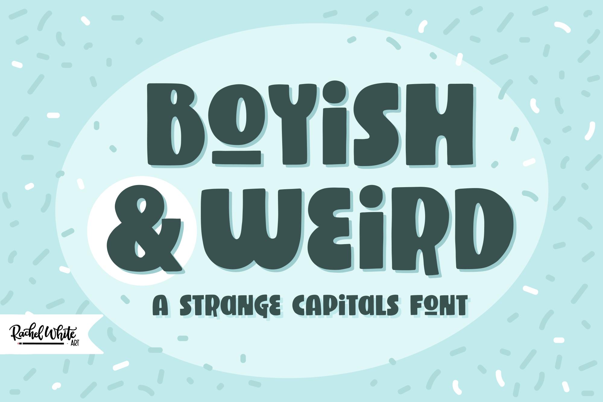 Boyish & Weird, a strange capitals font example image 1